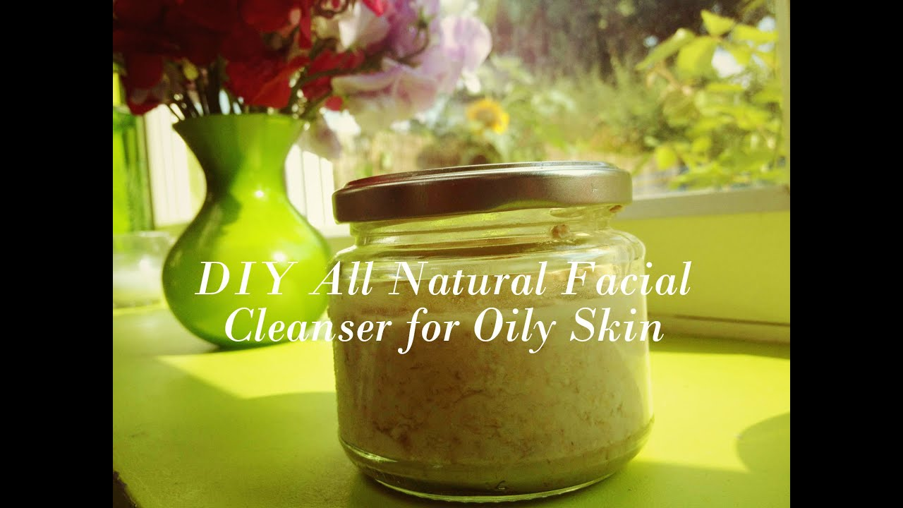 All natural facial cleansers for oily skin