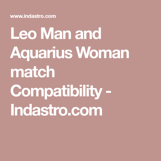 Leo man aquarius woman compatibility