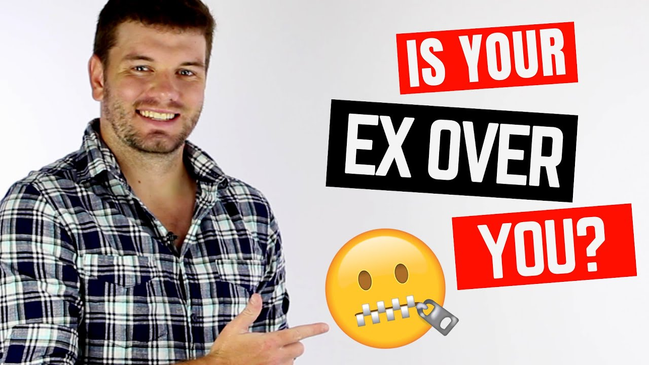 How to know if your ex girlfriend is over you