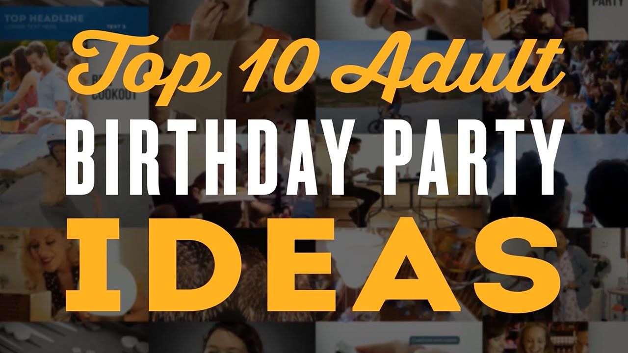 Good ideas for birthday parties for adults