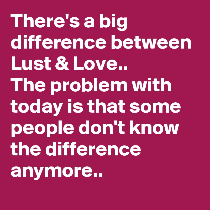 How to tell the difference between love and lust