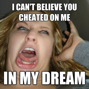 Having dreams about my girlfriend cheating on me