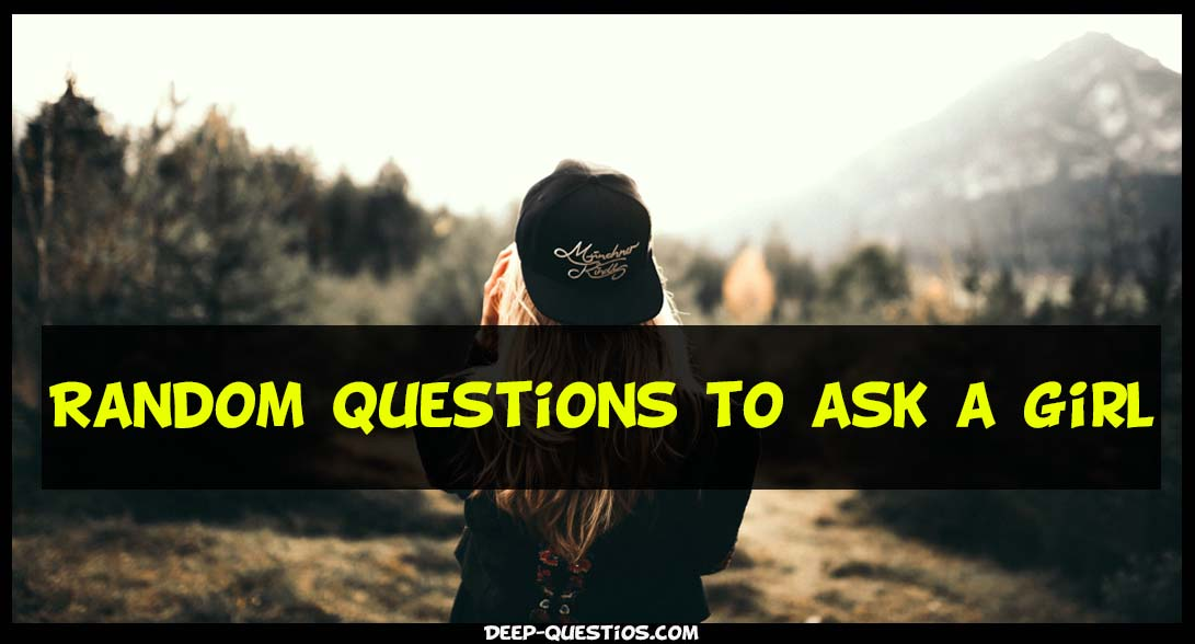 Random questions for girls