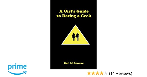 A girls guide to dating a geek