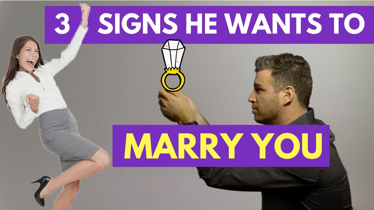 Does my boyfriend want to marry me signs