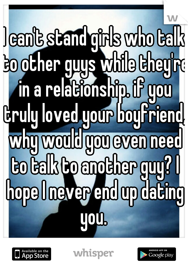Girl is dating another guy