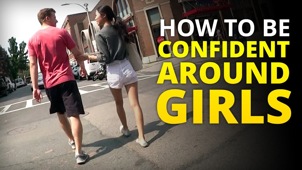 How to be confident around girls