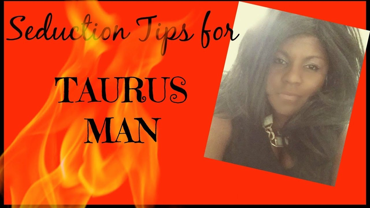 Taurus seduction